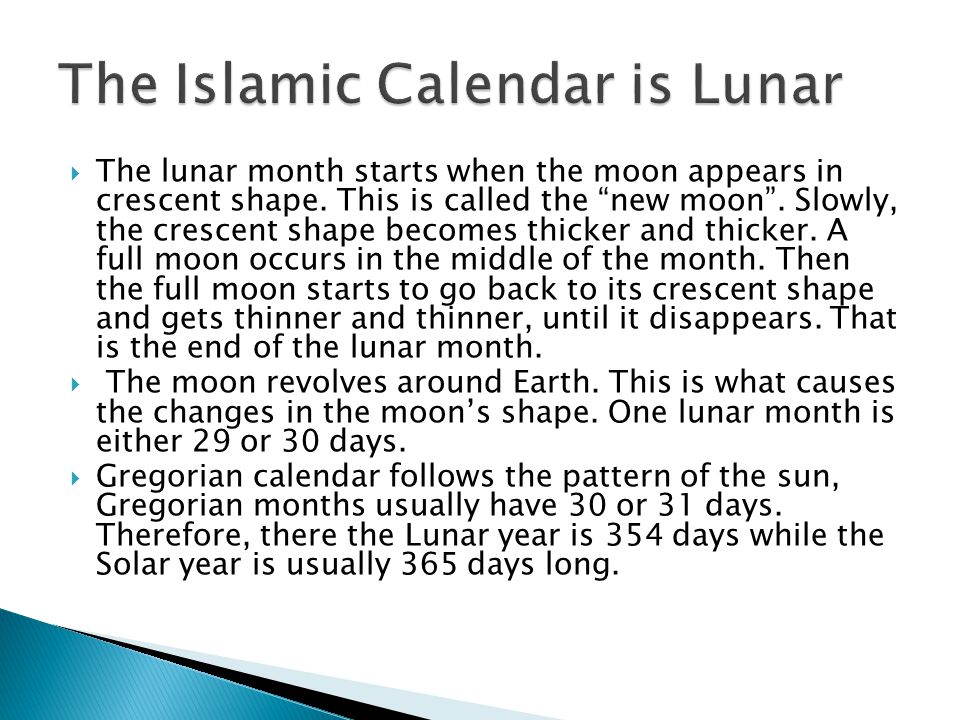 Muslims use the Islamic calendar, also known as the Hijri