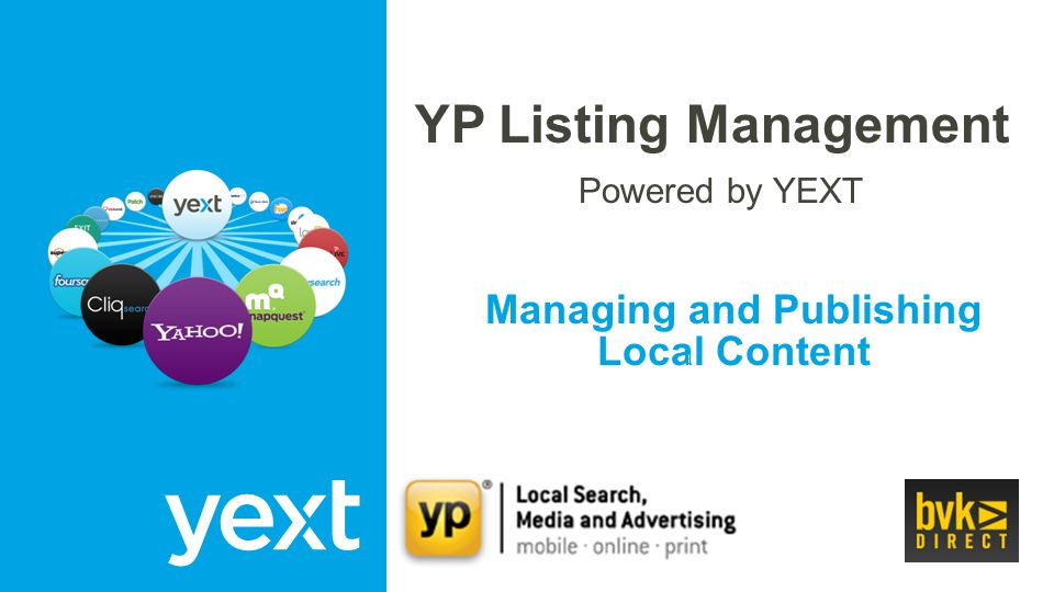 Managing and Publishing Local Content YP Listing Management Powered by YEXT