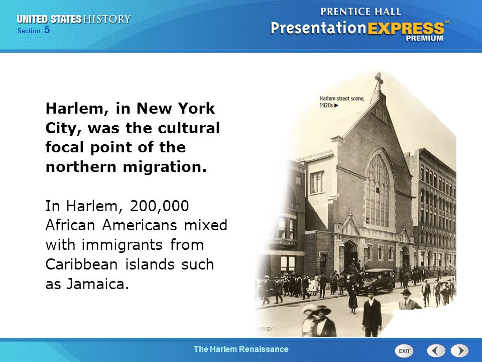 Chapter 25 Section 1 The Cold War Begins The Harlem Renaissance Section 5 Harlem, in New York City, was the cultural focal point of the northern migration.