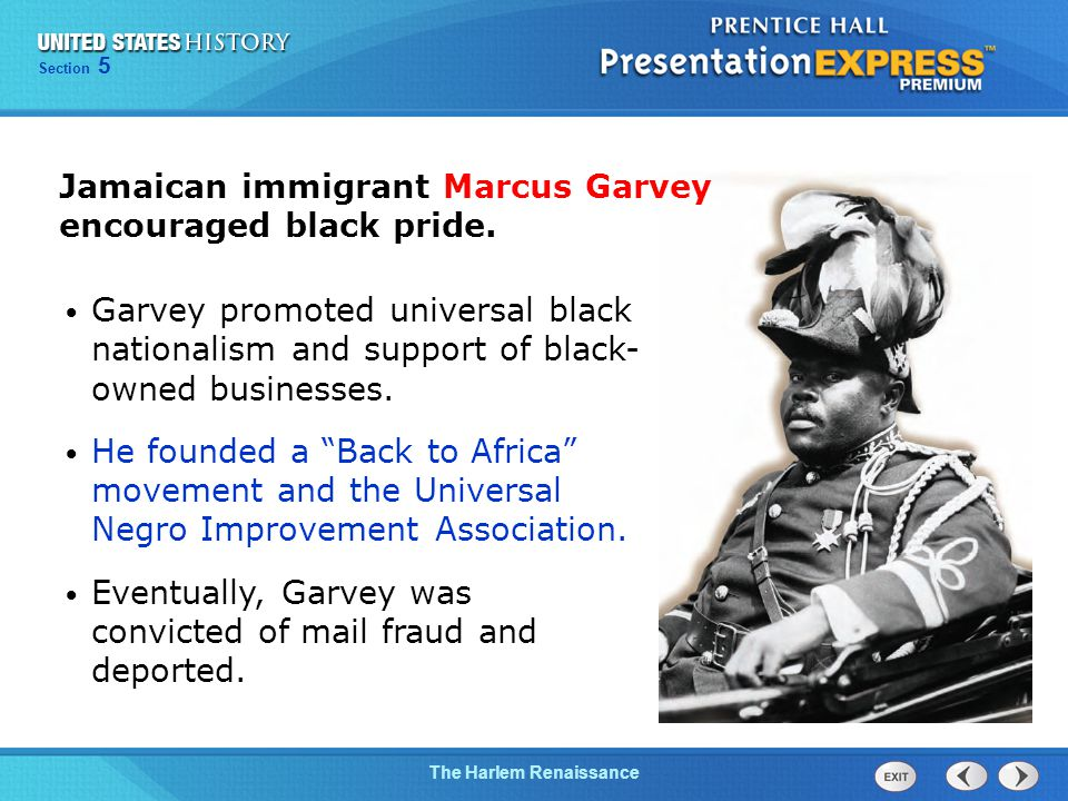 Chapter 25 Section 1 The Cold War Begins The Harlem Renaissance Section 5 Garvey promoted universal black nationalism and support of black- owned businesses.