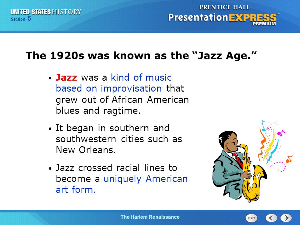Chapter 25 Section 1 The Cold War Begins The Harlem Renaissance Section 5 Jazz was a kind of music based on improvisation that grew out of African American blues and ragtime.