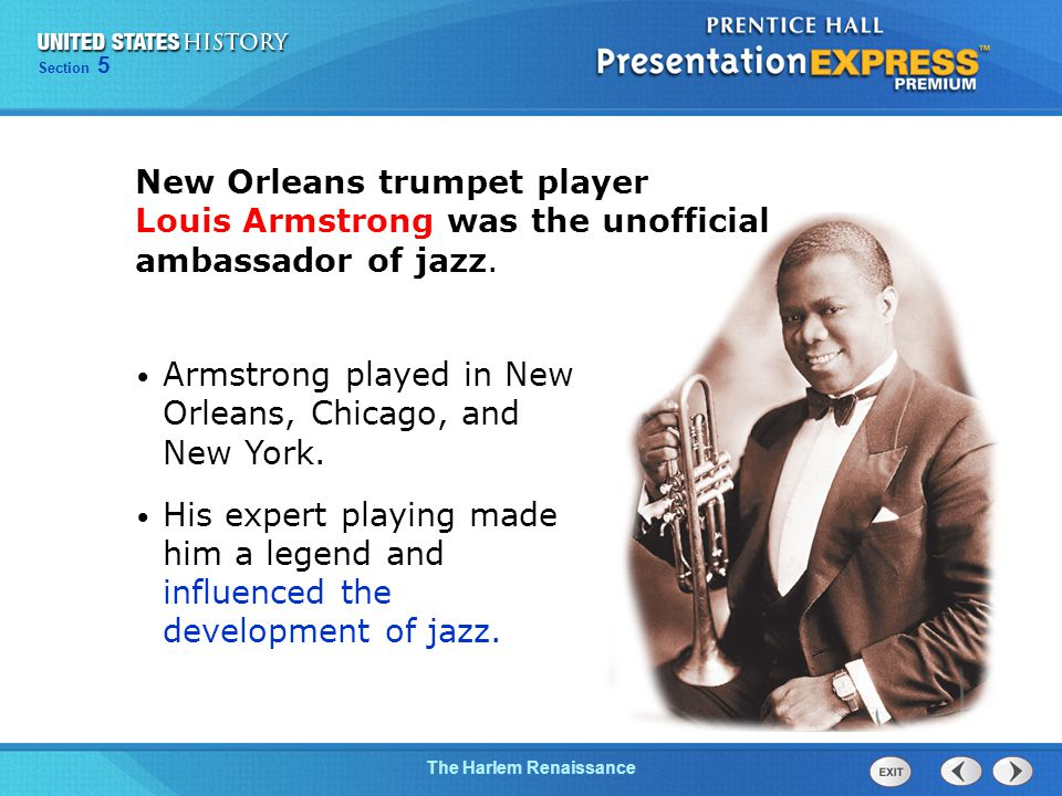 Chapter 25 Section 1 The Cold War Begins The Harlem Renaissance Section 5 New Orleans trumpet player Louis Armstrong was the unofficial ambassador of jazz.