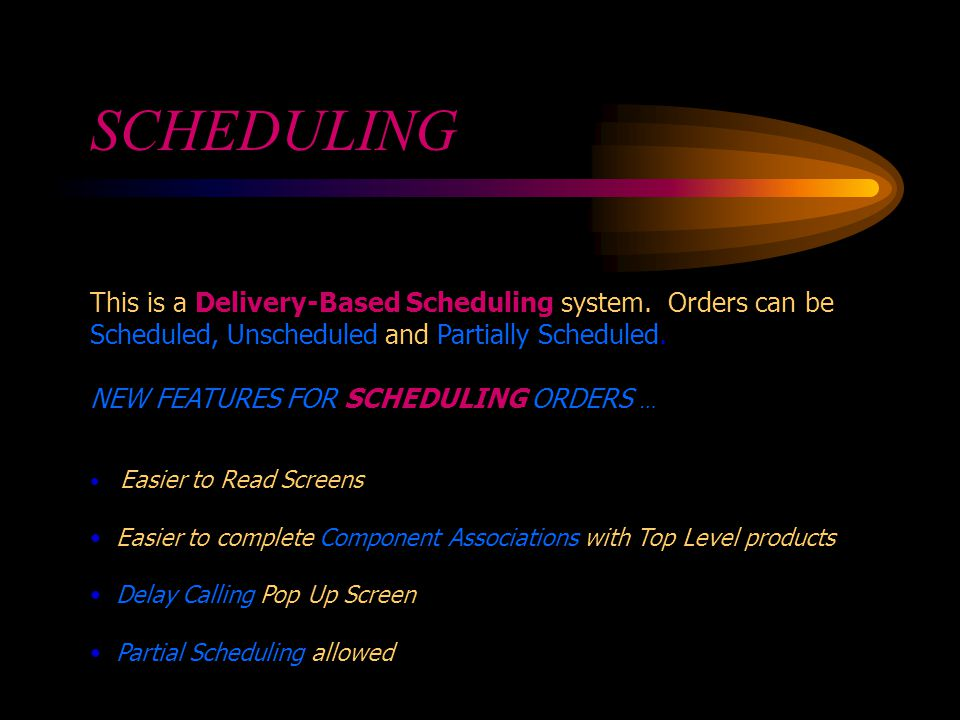 SCHEDULING This is a Delivery-Based Scheduling system.