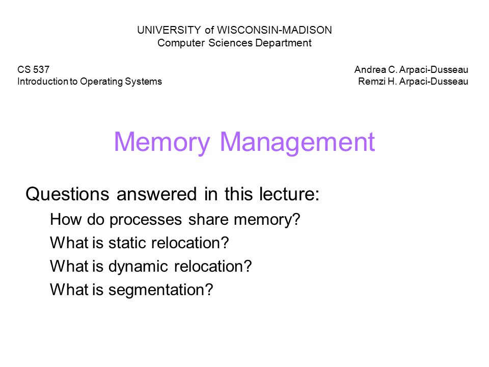 Memory Management Questions answered in this lecture: How do processes share memory.