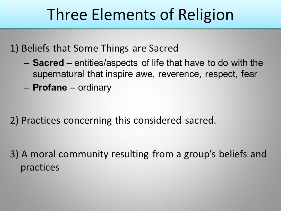 Three Elements Of Religion 1 Beliefs That Some Things Are Sacred Sacred En Ies