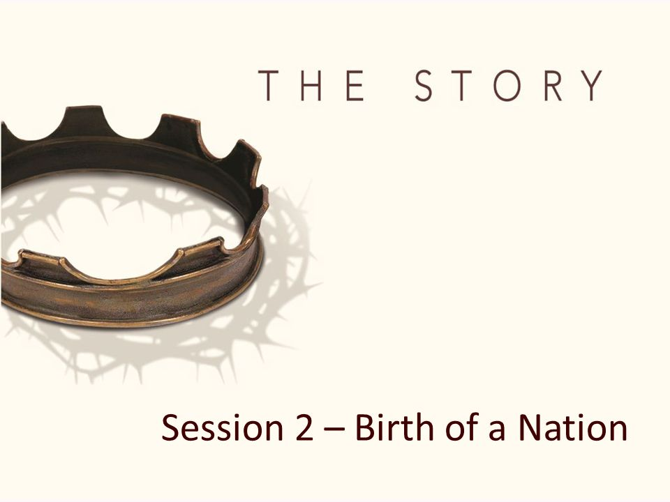 Session 2 – Birth of a Nation