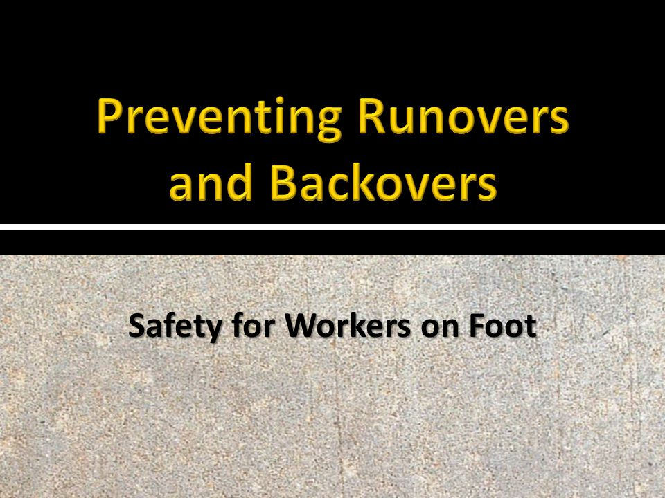 Safety for Workers on Foot