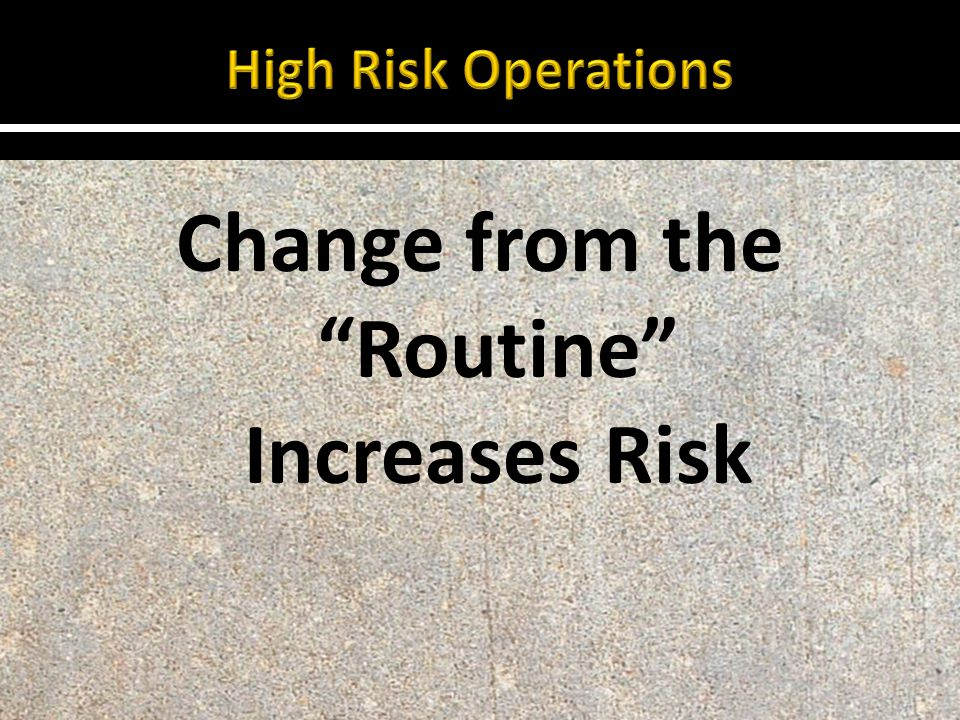 Change from the Routine Increases Risk