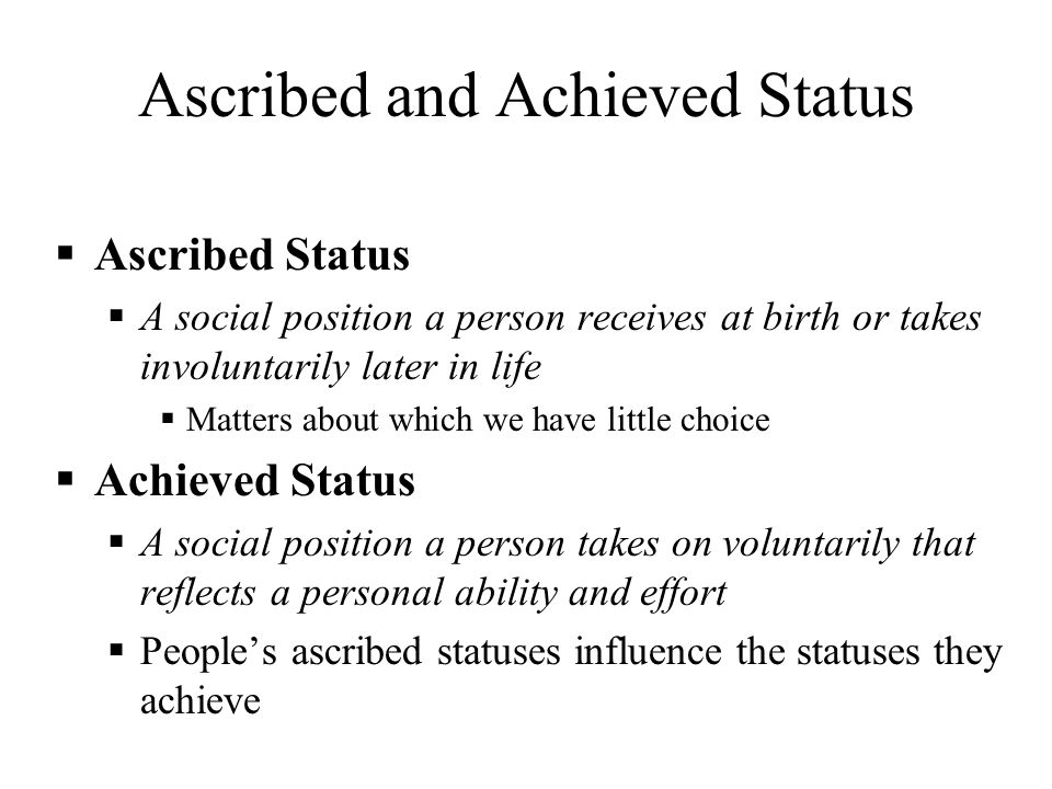 how does ascribed status affect achieved status