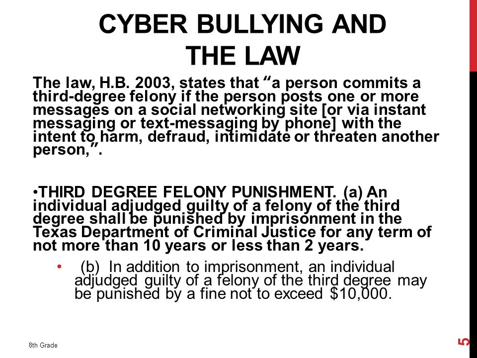 CYBER BULLYING AND THE LAW The law, H.B.