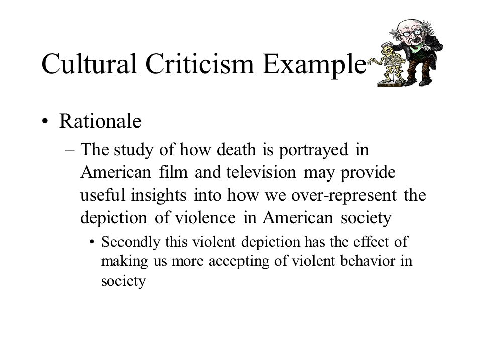Cultural Criticism Example Introduction Interest Arousing Opening American Views Toward Death As Represented On The Screen Generally Fall Into Two Categories Ppt Download