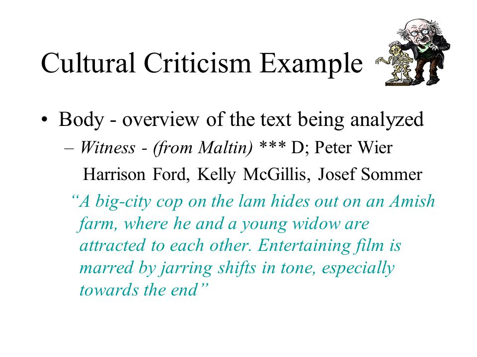 Cultural Criticism Example Introduction –Interest Arousing Opening