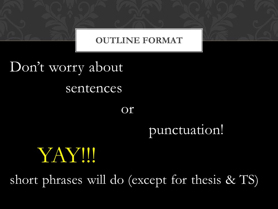 Don't worry about sentences or punctuation. YAY!!.