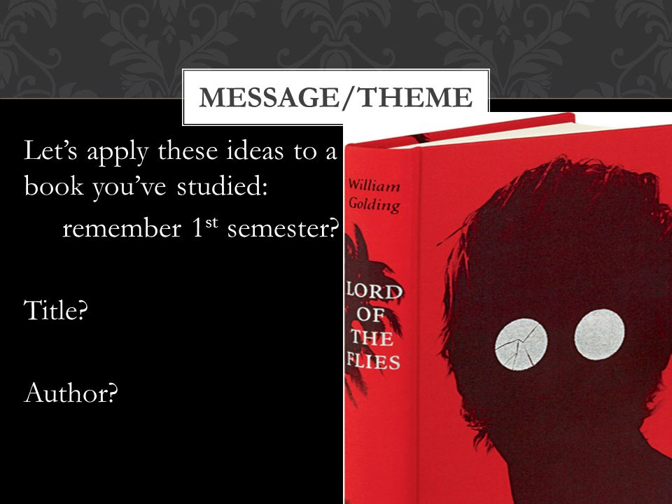 Let's apply these ideas to a book you've studied: remember 1 st semester.
