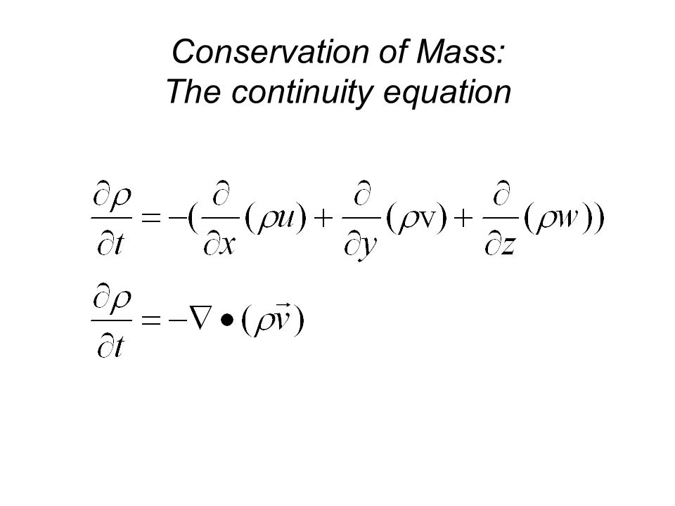 Conservation of Mass: The continuity equation