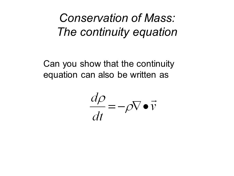 Can you show that the continuity equation can also be written as