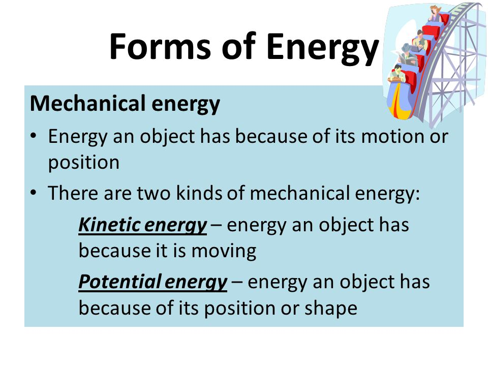 3 Forms of Energy Mechanical energy ...
