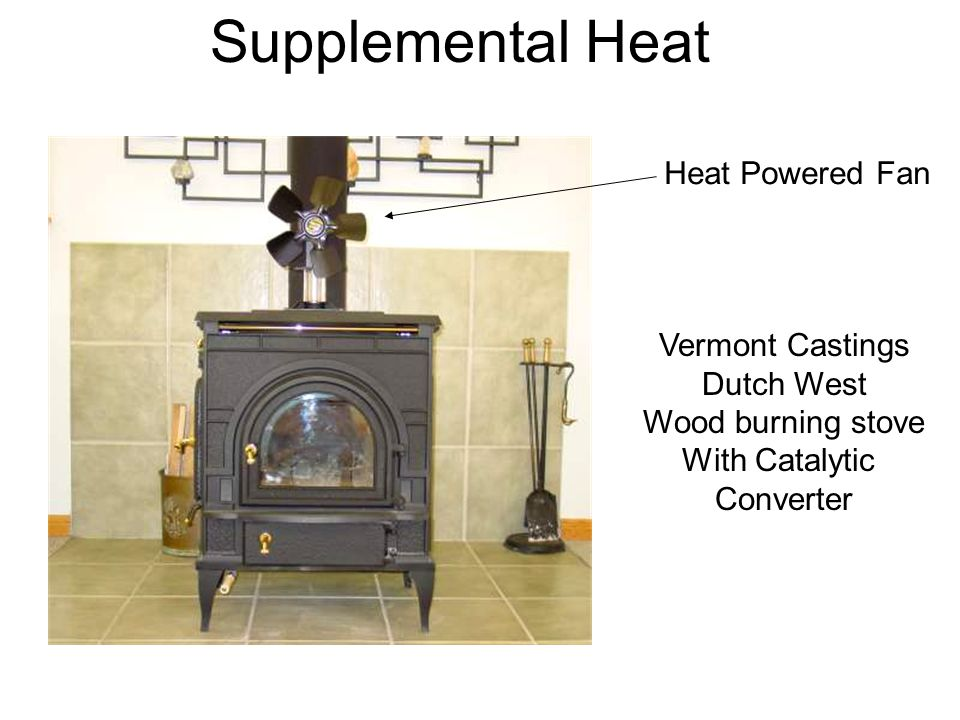 Supplemental Heat Vermont Castings Dutch West Wood burning stove With Catalytic Converter Heat Powered Fan