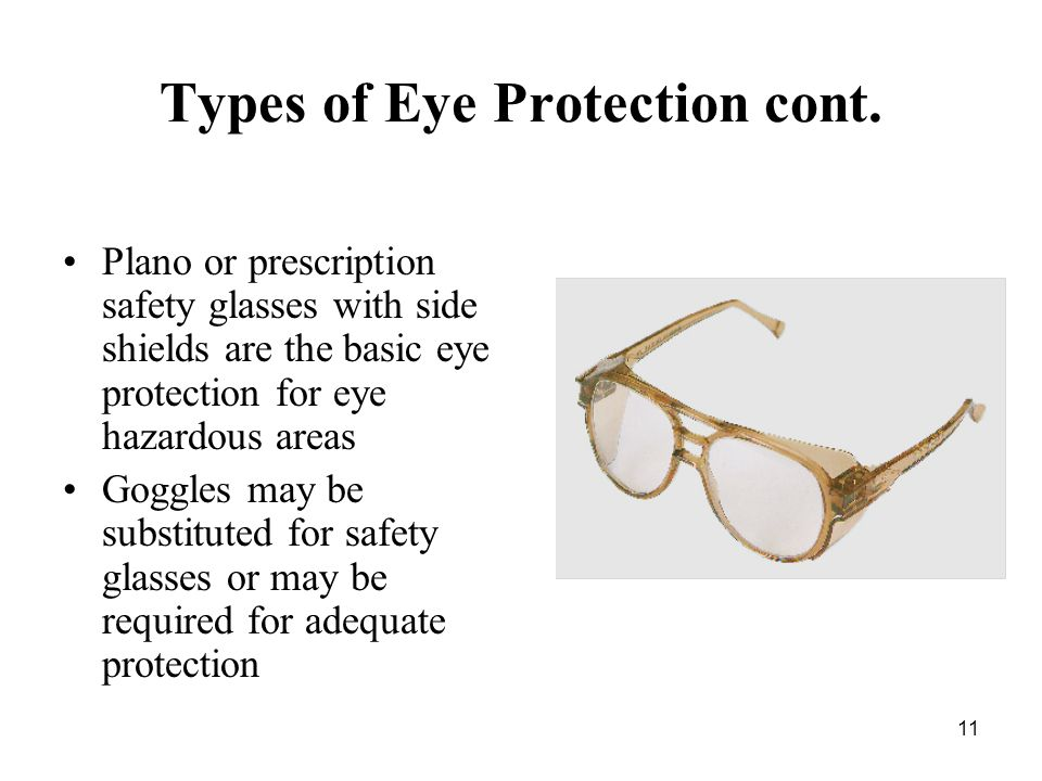 11 Types of Eye Protection cont.