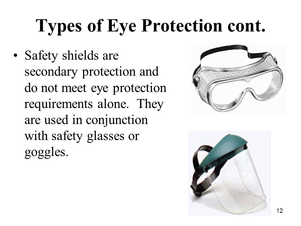 12 Types of Eye Protection cont.