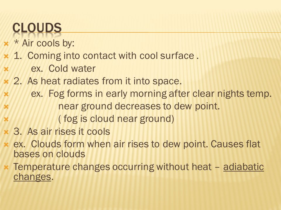  * Air cools by:  1. Coming into contact with cool surface.