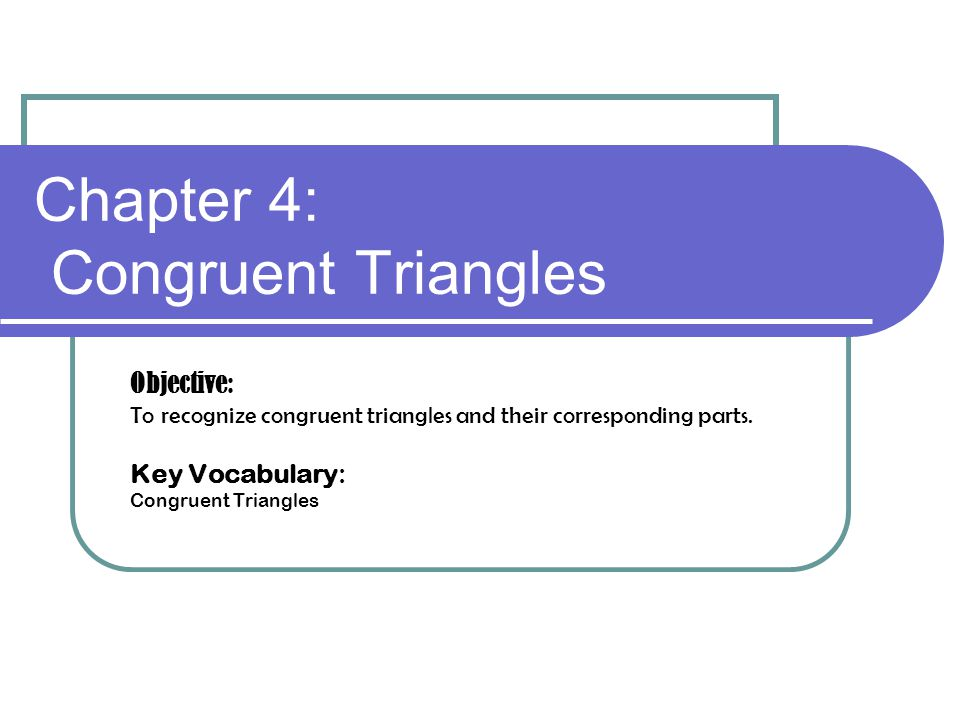 Chapter 4 Congruent Triangles Objective To Recognize. Chapter 4 Congruent Triangles Objective To Recognize And Their Corresponding Parts. Worksheet. Congruent Triangles Puzzle Worksheet At Mspartners.co