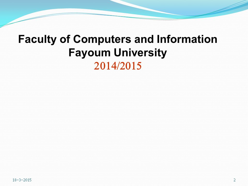 Faculty of Computers and Information Fayoum University 