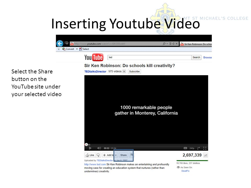 Inserting Youtube Video Select the Share button on the YouTube site under your selected video