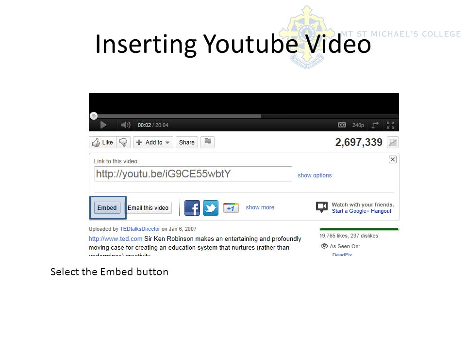 Inserting Youtube Video Select the Embed button