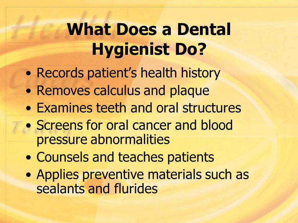 What Does a Dental Hygienist Do.