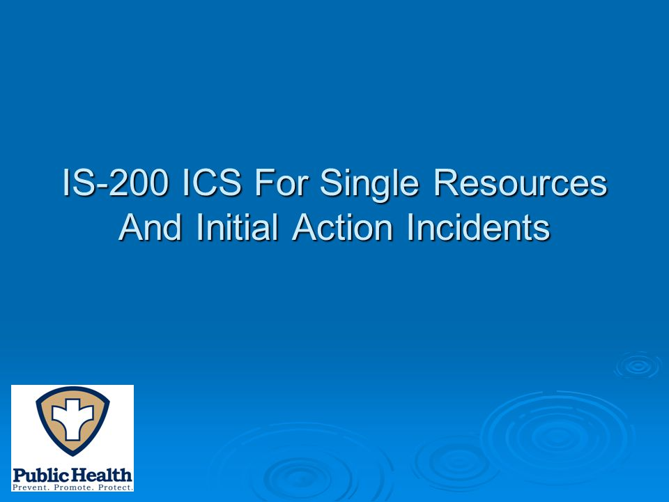 IS-200 ICS For Single Resources And Initial Action Incidents