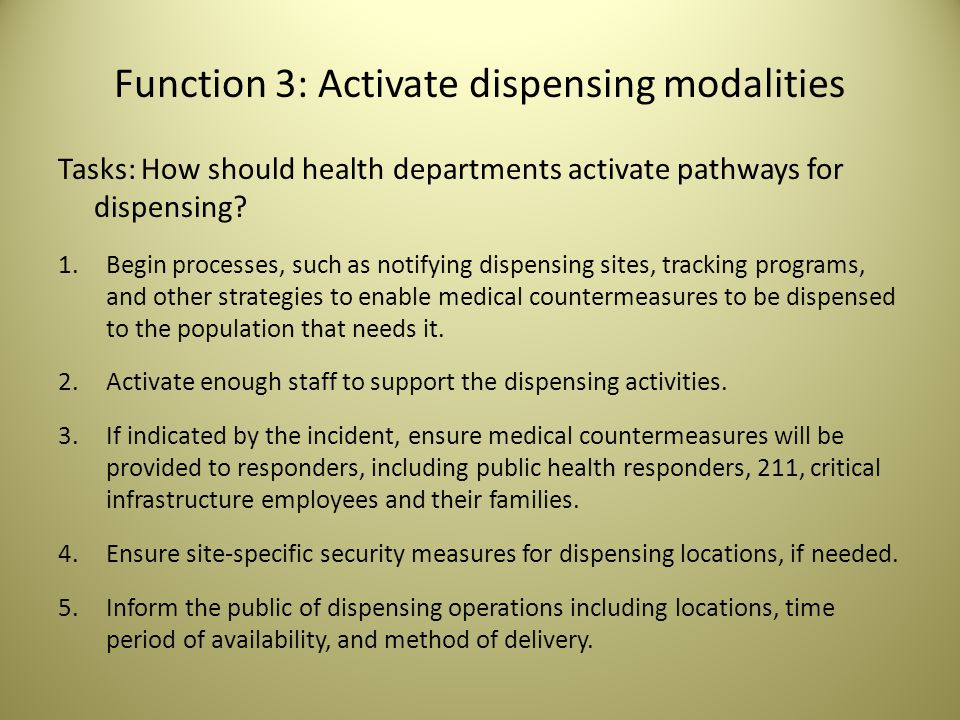 Function 3: Activate dispensing modalities Tasks: How should health departments activate pathways for dispensing.