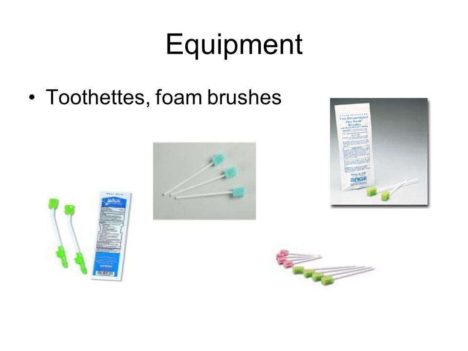 Equipment Toothettes, foam brushes