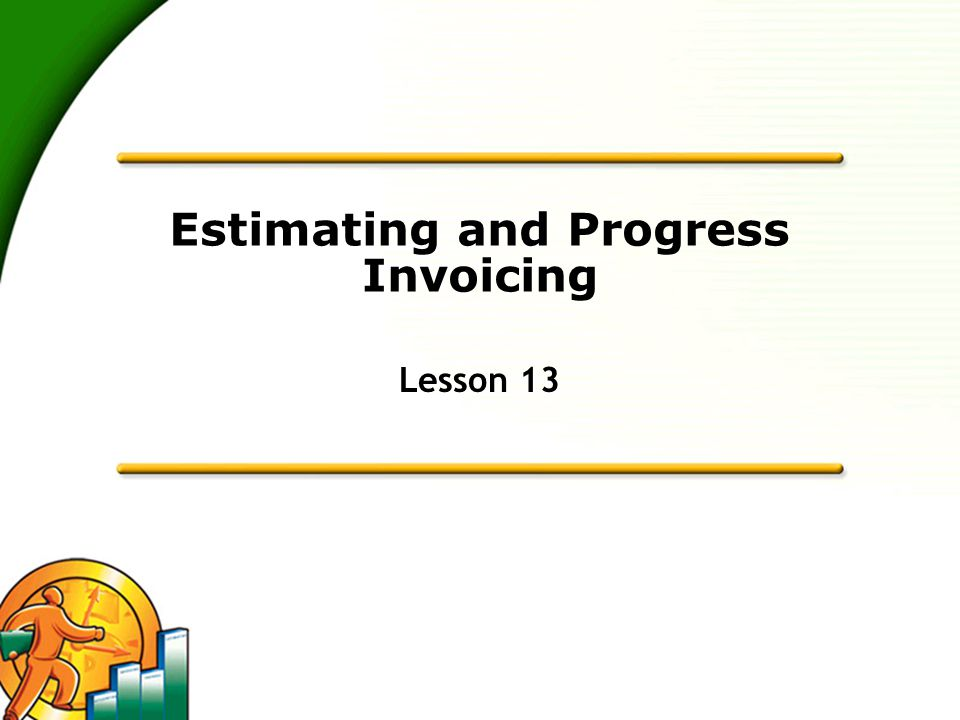 Estimating and Progress Invoicing Lesson 13