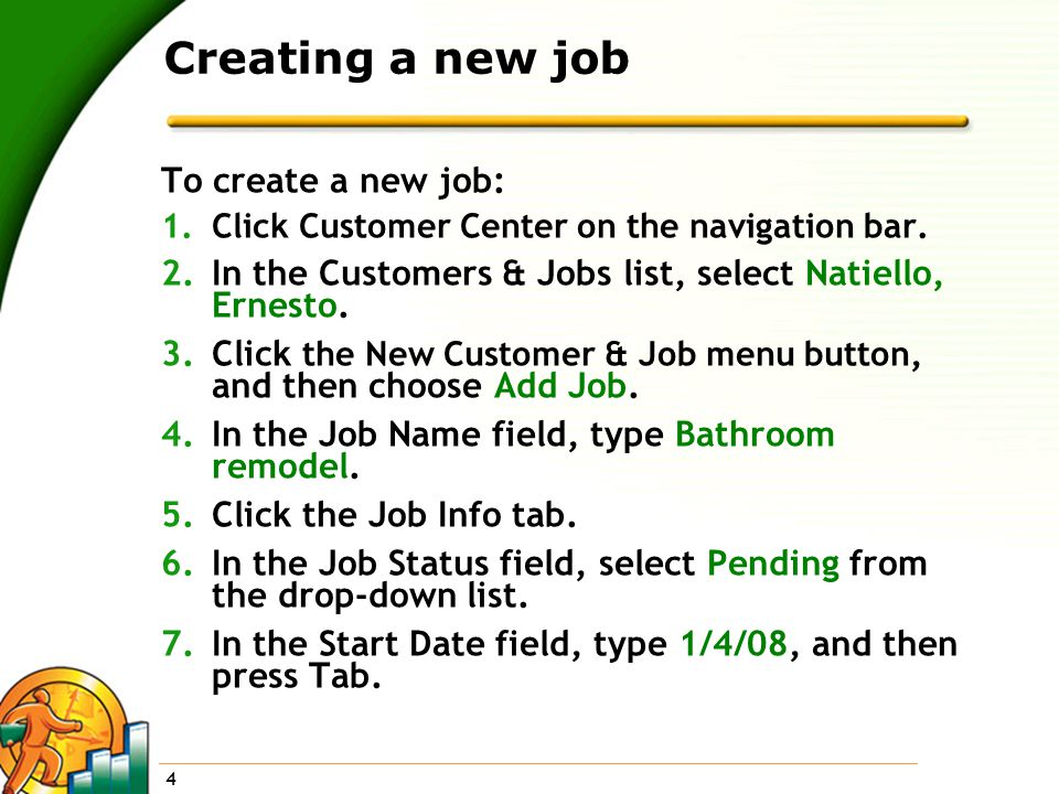 4 Creating a new job To create a new job: 1.Click Customer Center on the navigation bar.