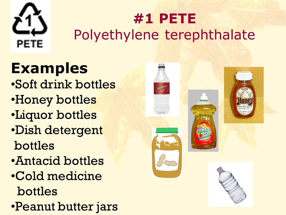 Examples of polyethylene terephthalate