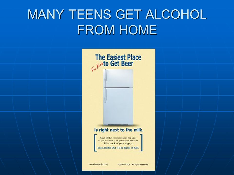 MANY TEENS GET ALCOHOL FROM HOME
