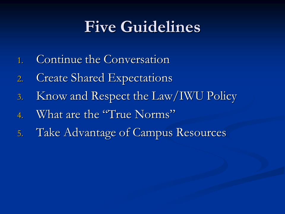 Five Guidelines 1. Continue the Conversation 2. Create Shared Expectations 3.