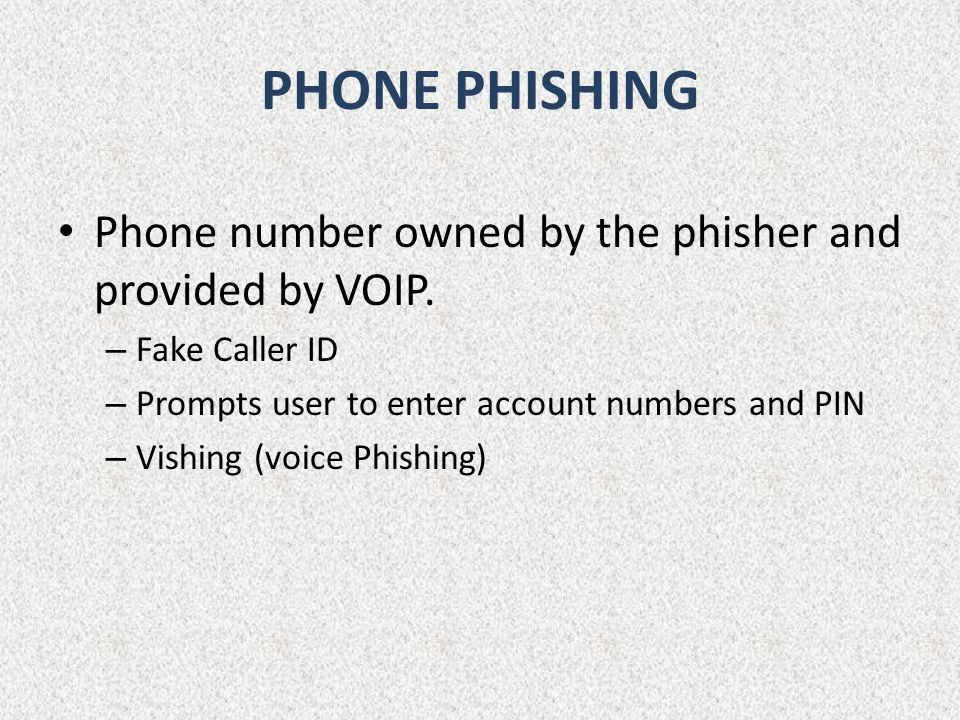 PHONE PHISHING Phone number owned by the phisher and provided by VOIP.