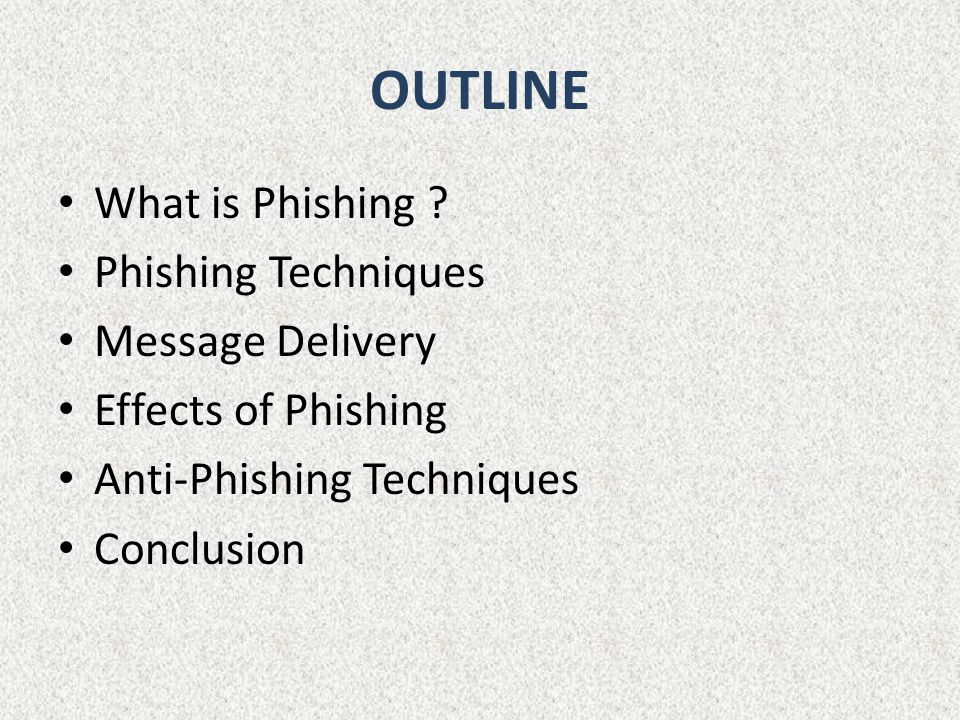 OUTLINE What is Phishing .