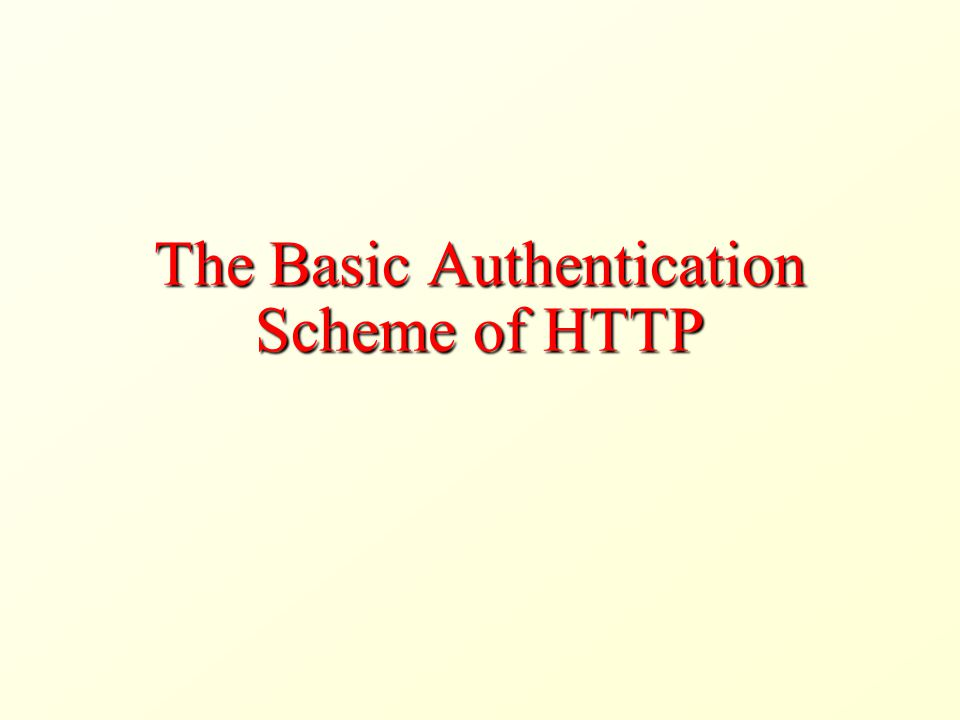 The Basic Authentication Scheme of HTTP