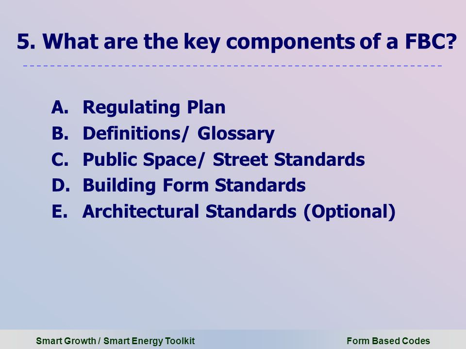 Smart Growth / Smart Energy Toolkit Form Based Codes 5.