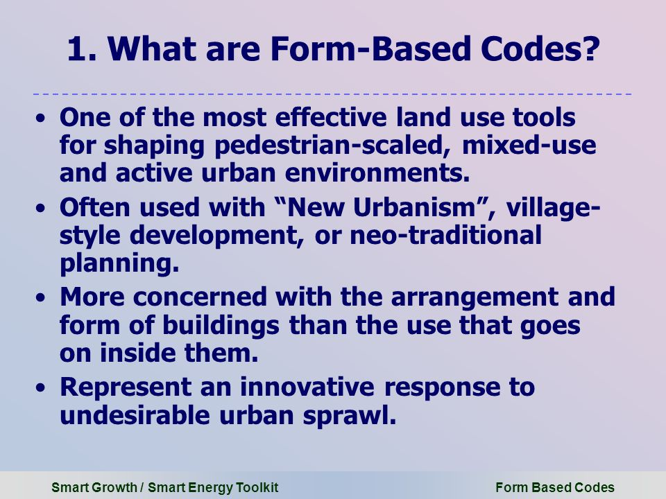 Smart Growth / Smart Energy Toolkit Form Based Codes 1.