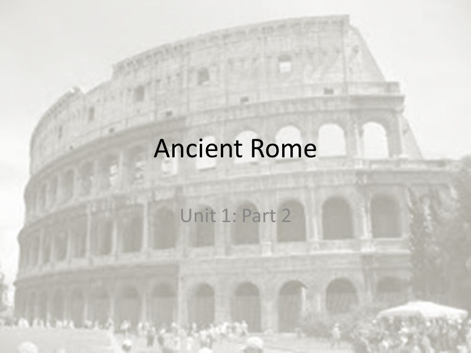 Ancient Rome Unit 1 Part 2 Explain The Difference Between