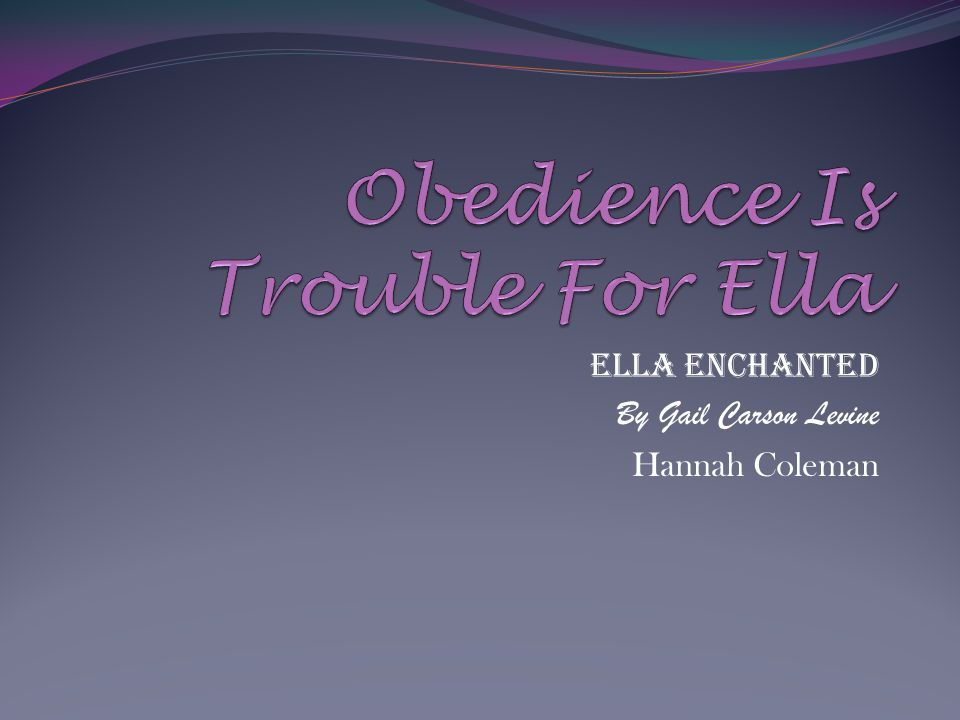 Ella Enchanted By Gail Carson Levine Hannah Coleman