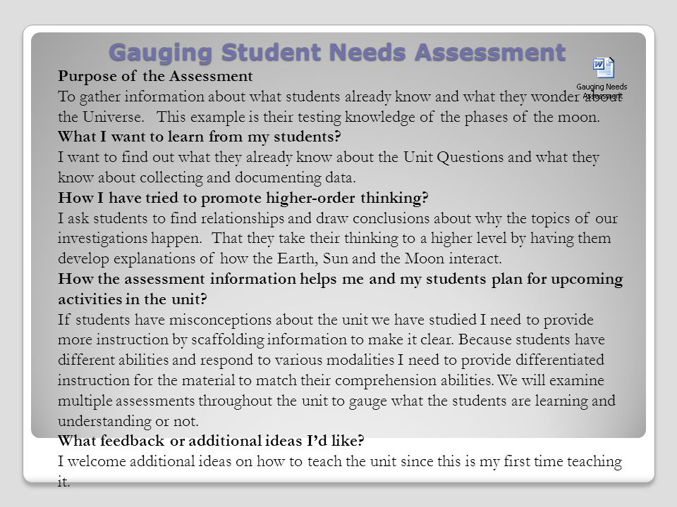 Gauging Student Needs Assessment Purpose of the Assessment To gather information about what students already know and what they wonder about the Universe.