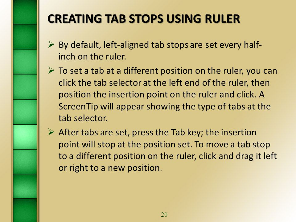 19 Leader Tab Stops…continued leaders  The four types of tabs can also be set with leaders.