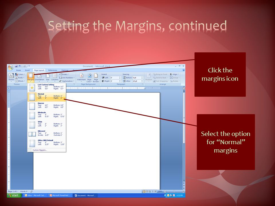 Click the margins icon Select the option for Normal margins
