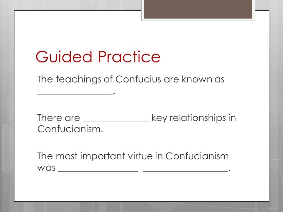Guided Practice The teachings of Confucius are known as ________________.