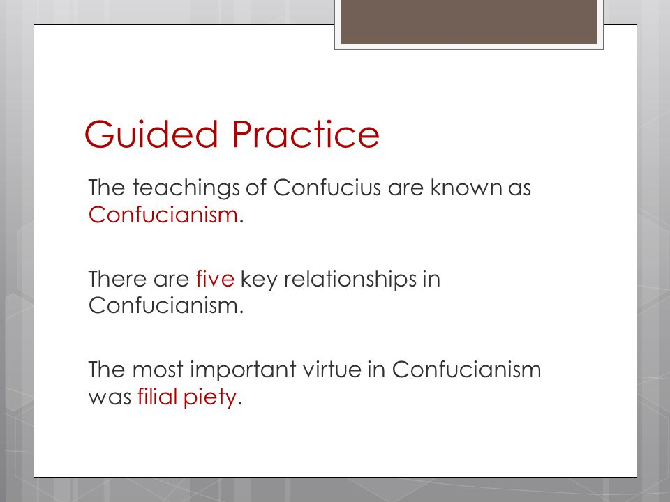 Guided Practice The teachings of Confucius are known as Confucianism.